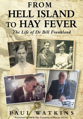 From Hell Island To Hay Fever The life of Dr Bill Frankland